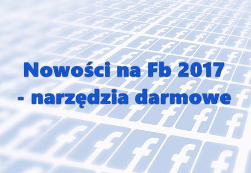 Nowości na Facebooku 2017